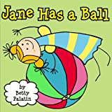 Jane Has a Ball (A Picture Book for Young Children)