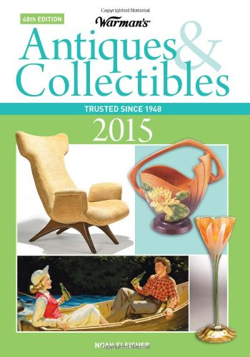 Warman'S Antiques & Collectibles 2015 Price Guide (Warman'S Antiques And Collectibles Price Guide)