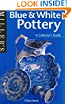 Blue and White Pottery: A Collector's...