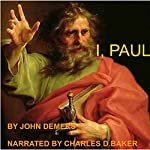 I, Paul: A Dramatic Monologue in Two Acts | John DeMers