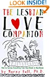 The Lesbian Love Companion: How To Su...