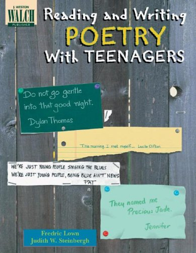 Reading and Writing Poetry With Teenagers, Fredric Lown, Judith W. Steinbergh