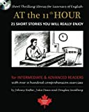 img - for At the 11th Hour: Short Thrilling Stories for Learners of English. Twenty-one ESL stories you will really enjoy. by Johnny Rafter (2012-04-04) book / textbook / text book