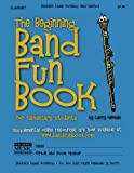img - for The Beginning Band Fun Book (Clarinet): for Elementary Students book / textbook / text book