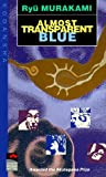 Almost Transparent Blue (Japan's Modern Writers) (0870114697) by Murakami, Ryu