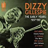 Early Years: 1937-1951 Dizzy Gillespie