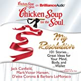 img - for Chicken Soup for the Soul: My Resolution: 101 Stories...Great Ideas for Your Mind, Body, and...Wallet book / textbook / text book