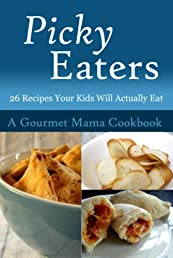 Picky Eaters: 26 Kids Recipes That They'll Actually Eat