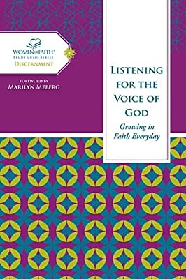 Listening for the Voice of God: Growing in Faith Every Day (Women of Faith Study Guide Series)