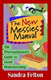 The New Messies Manual: The Procrastinator's Guide to Good Housekeeping (0800757262) by Sandra Felton