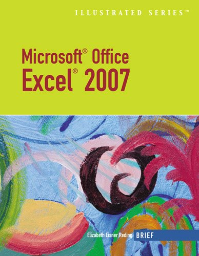 Microsoft Office Excel 2007: Illustrated Brief (Illustrated (Thompson Learning))