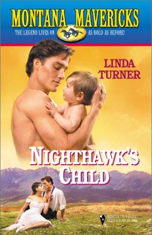 Montana Maverick's: Nighthawk's Child, LINDA TURNER