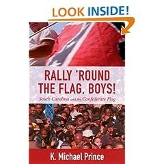 Rally 'Round the Flag, Boys: South Carolina and the Confederate Flag