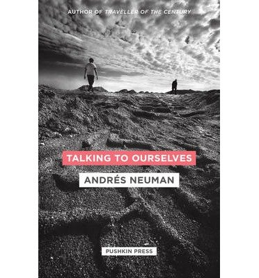 talking-to-ourselves-by-author-andres-neuman-translated-by-nick-caistor-translated-by-lorenza-garcia