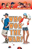 Who Won the War? (Boy/Girl Battle) (0385731418) by Naylor, Phyllis Reynolds
