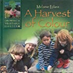 A Harvest of Colour (Growing a vegeta...