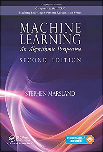 Machine Learning: An Algorithmic Perspective, Second Edition (Chapman & Hall/Crc Machine Learning & Pattern Recognition)