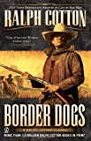 Border Dogs (Ranger (Signet)) (0451198158) by Cotton, Ralph