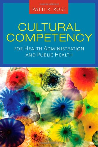 Cultural Competency For Health Administration And Public...