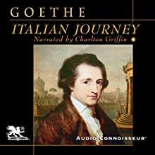 Italian Journey Audiobook by Johann Wolfgang von Goethe Narrated by Charlton Griffin