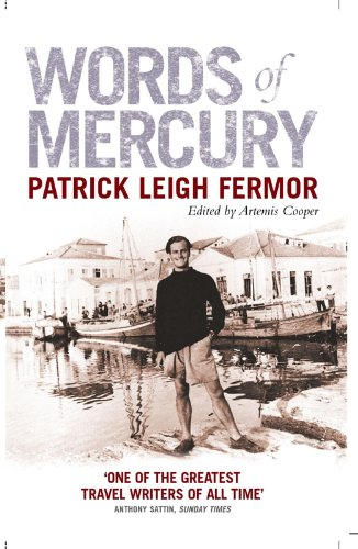 Patrick Leigh Fermor - Words of Mercury (English Edition)