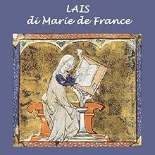 Lais (       UNABRIDGED) by Marie de France, Serafino Balduzzi Narrated by Silvia Cecchini