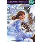 Silver (A Stepping Stone Book(TM)) ~ Gloria Whelan