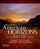 img - for Reading American Horizons: U.S. History in a Global Context, Volume II: Since 1865 book / textbook / text book