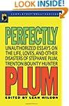 Perfectly Plum: Unauthorized Essays O...
