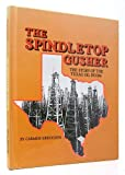 img - for Spindletop Gusher, The (Spotlight on American History) by Carmen Bredson (1996-03-01) book / textbook / text book