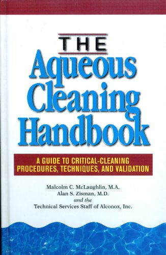 The Aqueous Cleaning Handbook: A Guide to Critical-Cleaning Procedures, Techniques, and Validation