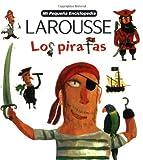 Mi Pequena Larousse Enciclopedia Los Piratas (Mi Pequena Enciclopedia) (Spanish Edition)