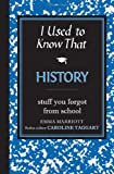 I Used to Know That: History: Stuff You Forgot from School