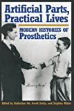 img - for Artificial Parts, Practical Lives: Modern Histories of Prosthetics book / textbook / text book