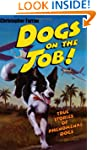 Dogs On The Job!: True Stories Of Phe...