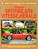 Triumph Spitfire, GT6, Herald Vitesse: Guide to Purchase and D.I.Y. Restoration (0854295836) by Porter, Lindsay