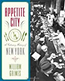 William Grimes Appetite City: A Culinary History of New York