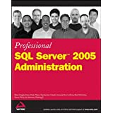 Professional SQL Server 2005 Administration (Wrox Professional Guides)by Brian Knight