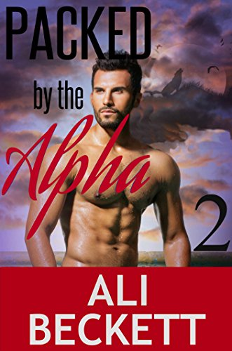 Ali Beckett - Packed by the Alpha 2 (BBW Shifter Paranormal Romance)