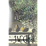 Illusions & Reality (Historical, Romance, Satire, Comedy, Short Story Collection) ~ J. W. Coffey