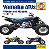 Yamaha ATVs 2004 to 2010: YFZ450 and YFZ450R (Haynes Service & Repair Manual)