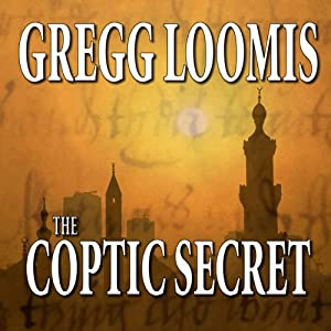 The Coptic Secret: A Lang Reilly Thriller, Book 4 | [Gregg Loomis]