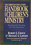 img - for Christian Educator's Handbook on Children's Ministry, The: Reaching and Teaching the Next Generation book / textbook / text book