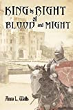 King by Right of Blood and Might