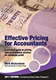 Mark Wickersham Effective Pricing for Accountants: A Practical Guide to Pricing Your Accountancy Services for Maximum Profit
