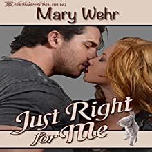 Just Right for Me (       UNABRIDGED) by Mary Wehr Narrated by Hollie Jackson