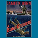 A Blind Goddess: A Billy Boyle World War II Mystery, Book 8 (       UNABRIDGED) by James R. Benn Narrated by Peter Berkrot