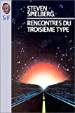 Rencontres du troisième type (French Edition) (2277119474) by Spielberg, Steven