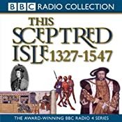 This Sceptred Isle, Volume 3: 1327-1547 The Black Prince to Henry V (Unabridged) | [Christopher Lee]