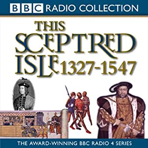 This Sceptred Isle, Volume 3 Audiobook